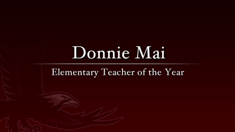 Thumbnail for entry Donnie Mai - 2011 Elementary Teacher of the Year