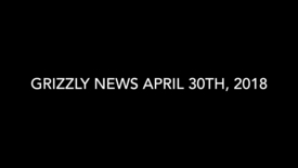 Thumbnail for entry Grizzly News 4.30