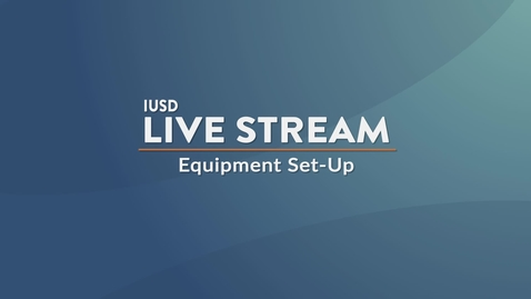 Thumbnail for entry Live Stream Equipment Set-Up