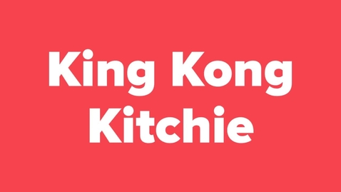 Thumbnail for entry King_Kong_Kitchie