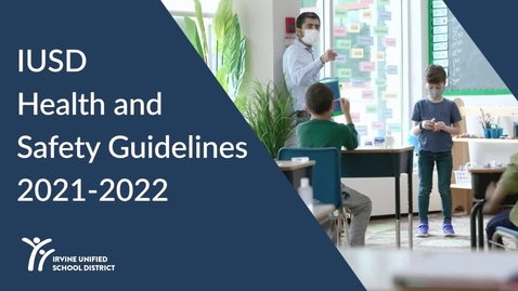 Thumbnail for entry IUSD Health and Safety Guidelines 2021-22