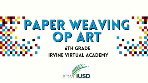 Thumbnail for entry 6th Grade Op Art Paper Weaving