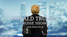 Thumbnail for entry Donald Trumps große Show