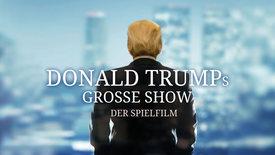 Vorschaubild für Eintrag Donald Trumps große Show