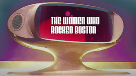 Thumbnail for entry Women Who Rocked Boston
