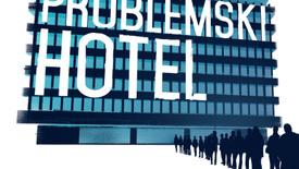Vorschaubild für Eintrag Problemski Hotel