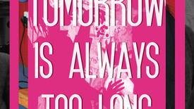 Vorschaubild für Eintrag Tomorrow Is Always Too Long