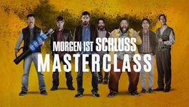 Vorschaubild für Eintrag Morgen ist Schluss - Masterclass