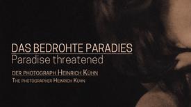 Vorschaubild für Eintrag Das bedrohte Paradies - Der Photograph Heinrich Kühn