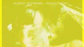Vorschaubild für Eintrag Albert Hofmann – Perceptions