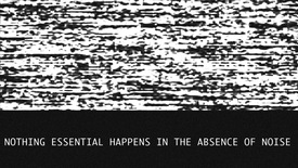 Vorschaubild für Eintrag Nothing Essential Happens in the Absence of Noise