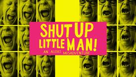 Vorschaubild für Eintrag Shut Up Little Man!