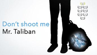 Don't shoot me Mr. Taliban