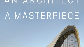 Vorschaubild für Eintrag Zaha Hadid, An Architect, A Masterpiece