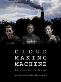 Cloud Making Machine - Zwischen Heim und Heimat