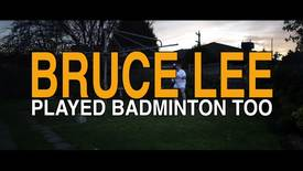 Vorschaubild für Eintrag Bruce Lee Played Badminton Too