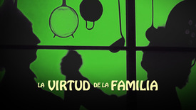 Thumbnail for entry La Virtud de la Familia