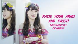 Vorschaubild für Eintrag Raise Your Arms And Twist! Documentary of Nmb48
