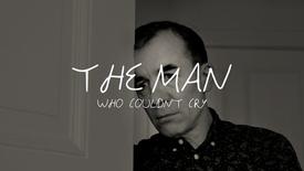 Vorschaubild für Eintrag The Man Who Couldn't Cry