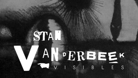 Vorschaubild für Eintrag Stan VanDerBeek: Visibles