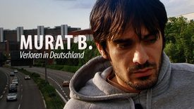 Thumbnail for entry Murat B. - Verloren in Deutschland