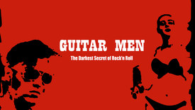 Vorschaubild für Eintrag Guitar Men – The Darkest Secret of Rock'n Roll