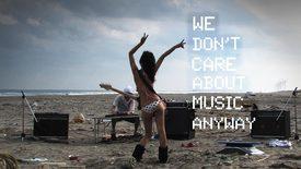 Vorschaubild für Eintrag We Don't Care About Music Anyway