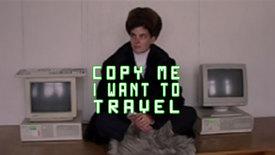 Vorschaubild für Eintrag Copy Me - I Want to Travel