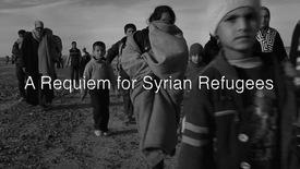 Vorschaubild für Eintrag A Requiem For Syrian Refugees