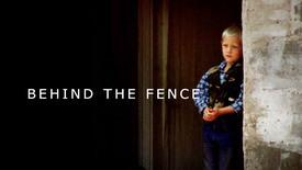Vorschaubild für Eintrag Behind the Fence