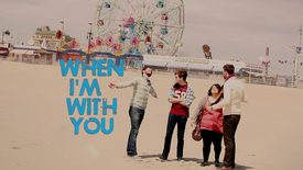 Thumbnail for entry When I'm With You