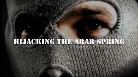 Vorschaubild für Eintrag Hijacking the Arab Spring