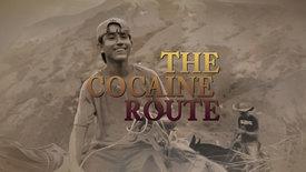 Thumbnail for entry The Cocaine Route