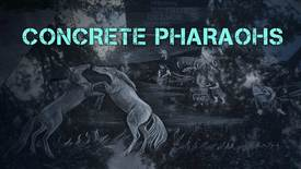 Thumbnail for entry Concrete Pharaohs
