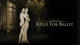 Vorschaubild für Eintrag A Life For Ballet