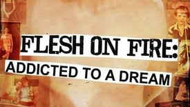 Vorschaubild für Eintrag Flesh On Fire