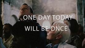 Vorschaubild für Eintrag One Day Today Will Be Once