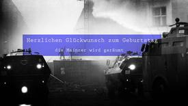 Herzlichen Glückwunsch zum Geburtstag - die Mainzer wird geräumt