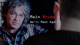 Vorschaubild für Eintrag Mein Bruder. We'll Meet Again