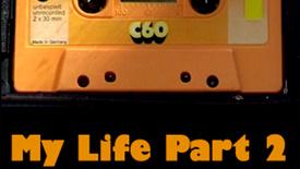 Vorschaubild für Eintrag My Life Part 2 - Mein Leben Teil 2