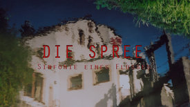 Thumbnail for entry Die Spree – Sinfonie eines Flusses