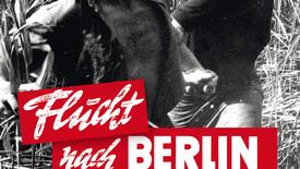 Vorschaubild für Eintrag Flucht nach Berlin
