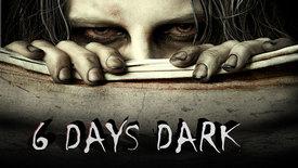 Vorschaubild für Eintrag 6 Days Dark