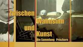 Vorschaubild für Eintrag Between Insanity and Beauty – The Art Collection of Dr. Prinzhorn