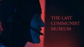 Vorschaubild für Eintrag The Last Communist Museum