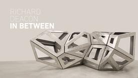 Vorschaubild für Eintrag Richard Deacon - In Between