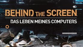 Vorschaubild für Eintrag Behind the Screen - Das Leben meines Computers