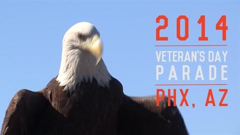 Thumbnail for entry 2014 Veteran's Day Parade - Phoenix