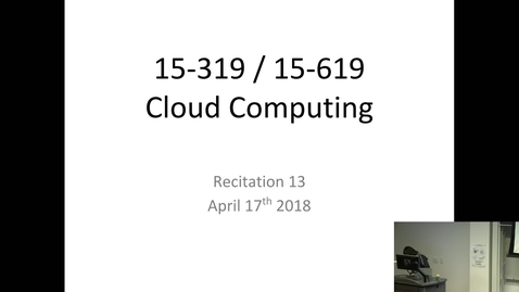 Thumbnail for entry Spring 2018 - Cloud Computing - 4/17/2018