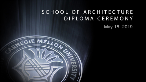 Thumbnail for entry School of Architecture Diploma Ceremony 2019